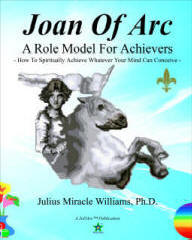 Joan of Arc: A Role Model for Achievers, by Julius Miracle Williams